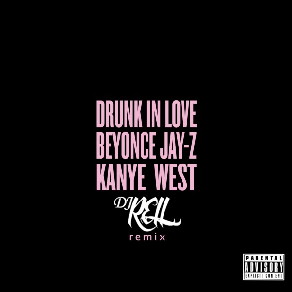 Drunk-In-Love-Remix-feat.-Kanye-West-Jay-Z copy
