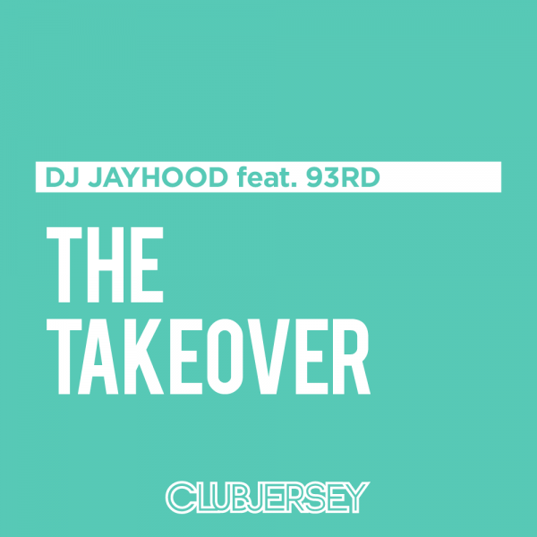 dj jayhood - the takeover
