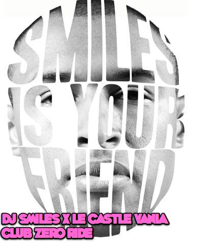 dj-smiles-x-le-castle-vania-club-zero-ride