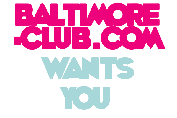 baltimore-club.com wants you!