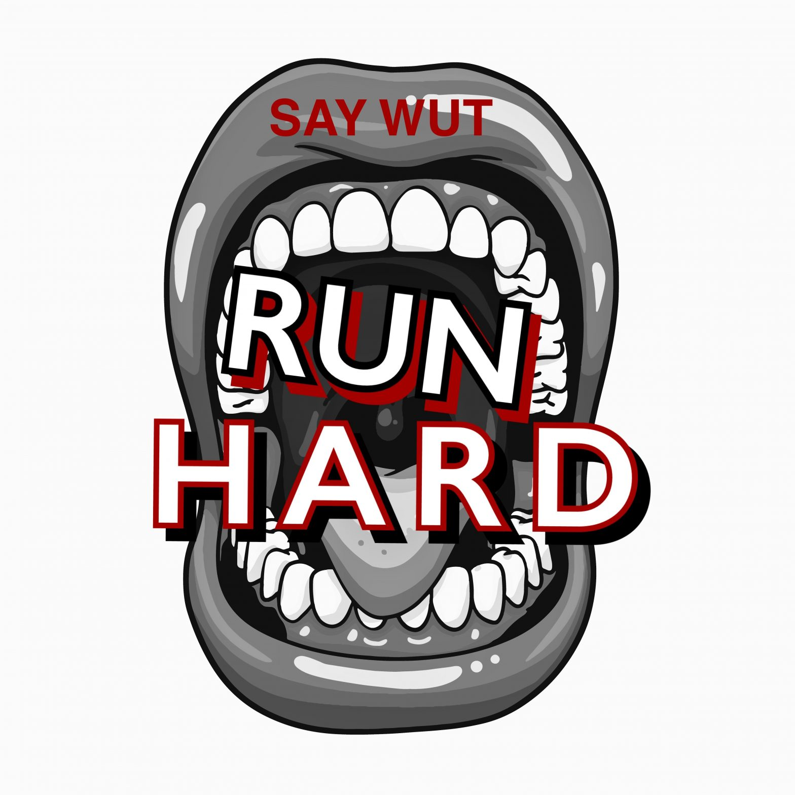 say wut - run hard